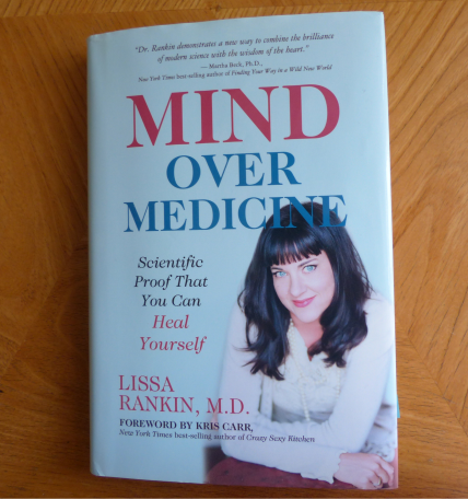 Lissa Rankin Mind over Medicine